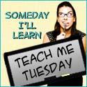 TeachMeTuesday